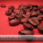 decaf coffee better or not