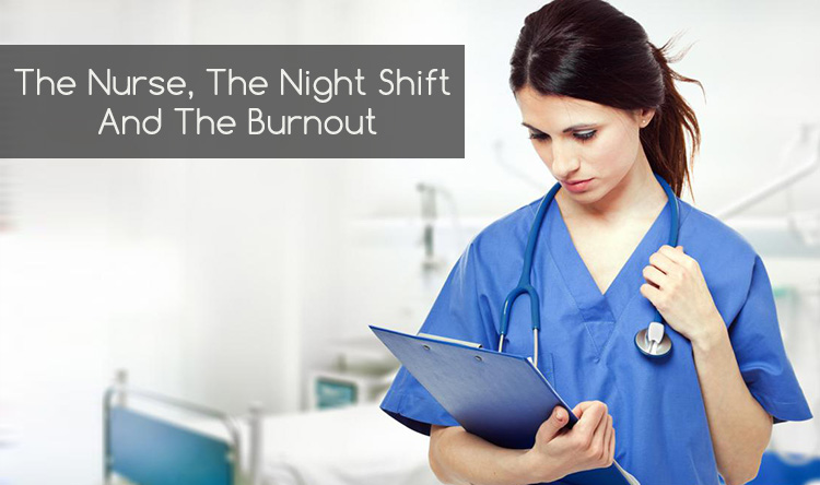 The Nurse, The Night Shift  And The Burnout