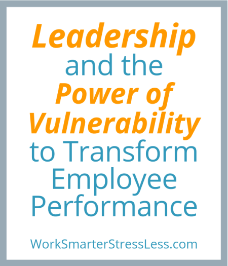 Leadership and the power of vulnerability to transform employee performance