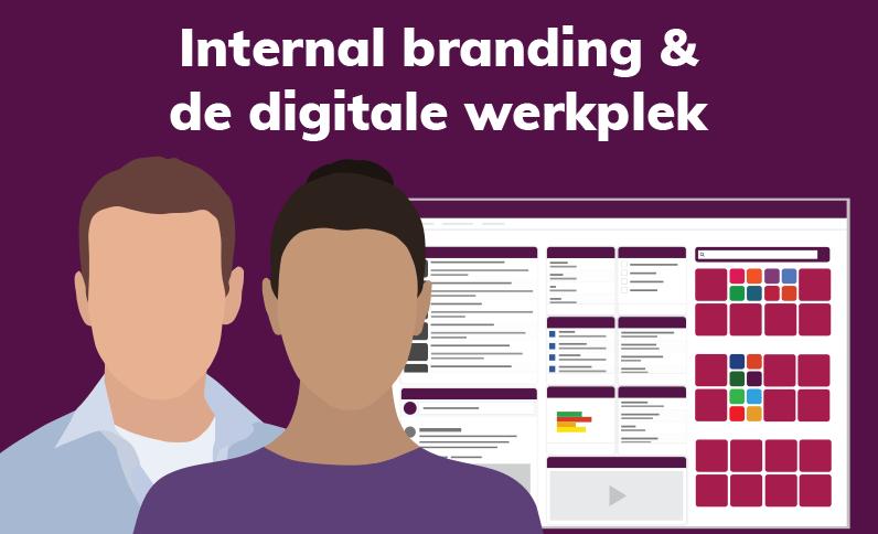 How to: De digitale werkplek inzetten voor jouw internal branding strategie