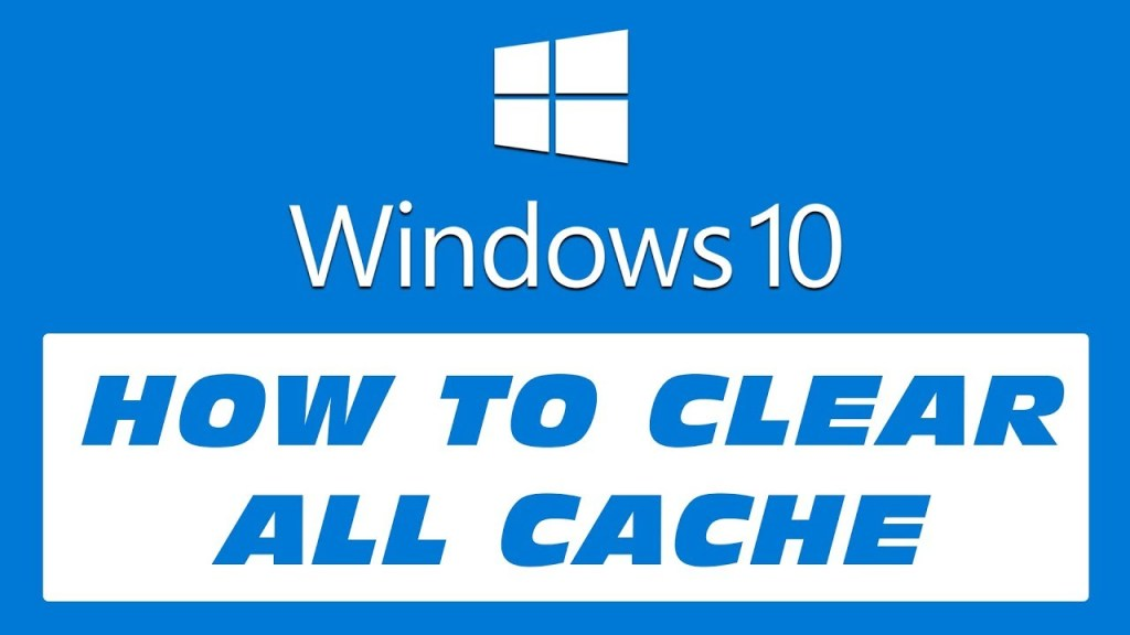 How to Clear Cache on Windows 10 to Have Good Performance