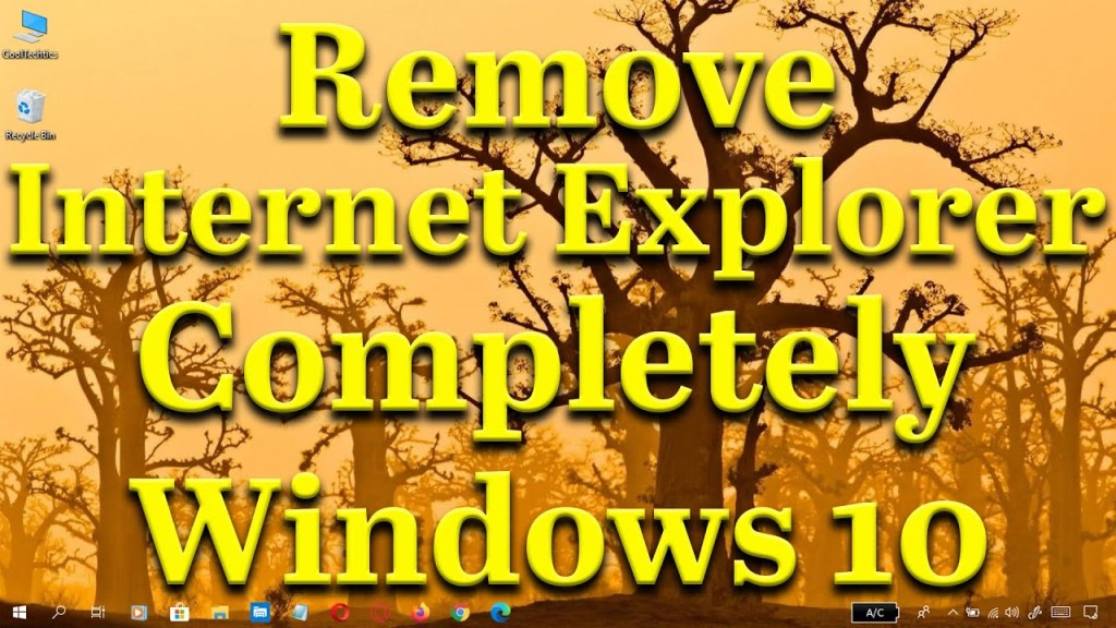 How to Remove Internet Explorer 11 on Windows 10 Permanently