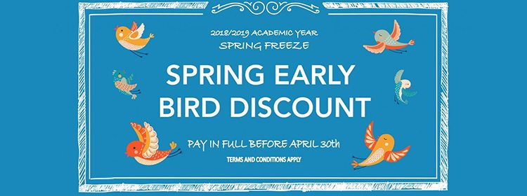 Sign up for an Early Bird Discount on 2018-2019 tuition fees