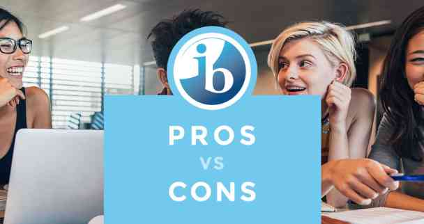 International Baccalaureate: Pros Vs Cons
