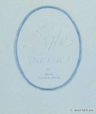Le style parisien. Lucien Vogel. Art deco fashion magazine. French parisiennes collection haute couture