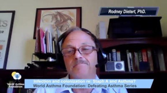 Rodney Dietert PhD on the topic of Asthma and the bacteria Staphylococcus aureus.