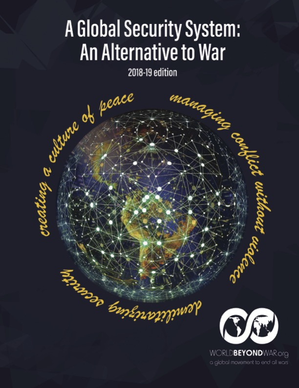 The 2018 19 Edition Of A Global Security System An Alternative To War Agss Is Now Available Agss Is World Beyond Wars Blueprint For An Alternative