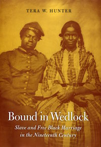 WBM Summer Series–Bound In WedLock–What Is The History Of Black Love In America- Dr. Tera Hunter's Historical Documentation