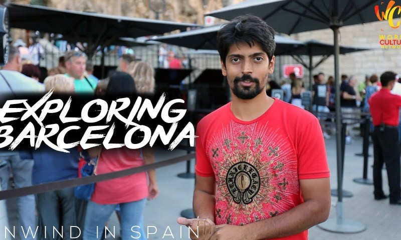Explore Barcelona, Spain | Unwind