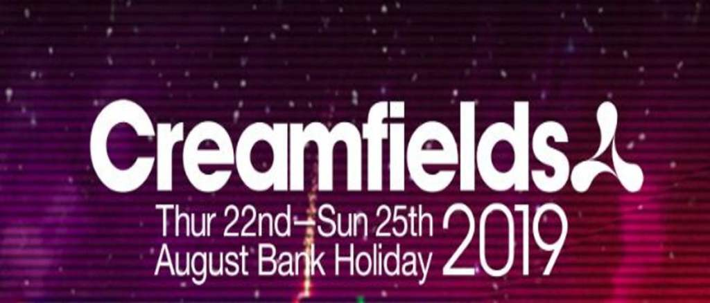 Creamfields 2019! - World DJ Festivals
