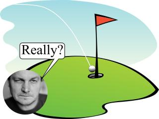 hole in one, suspicious, do you believe?