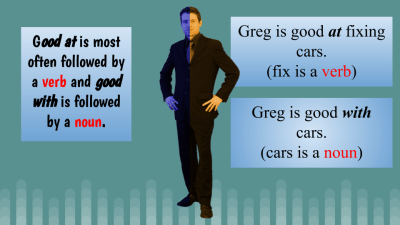 Greg is good at fixing cars. Greg is good with cars.