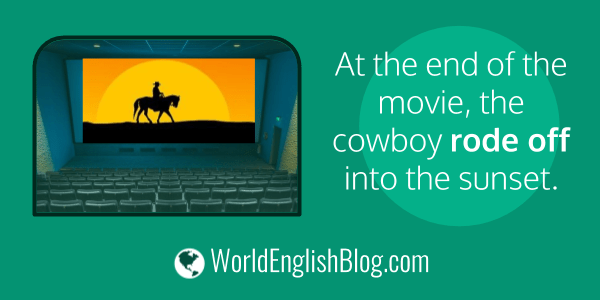 At the end of the movie, the cowboy rode off into the sunset.
