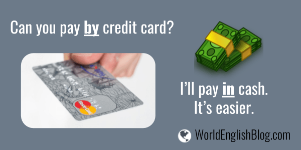 A: Would you like to pay by credit card? B: No, I'll pay in cash.
