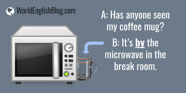 A: Have you seen my coffee mug? B: I saw it this morning by the microwave in the break room.