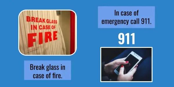 Break glass in case of fire. In case of emergency call 911.