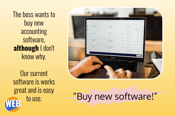 The boss wants to buy new accounting software, although I don't know why.