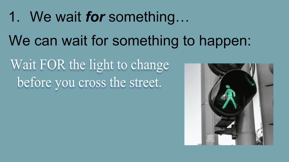 Learn the English preposition FOR We can wait for something to happen.