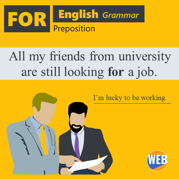 How to use English preposition FOR All my friends from university are still looking for a job.