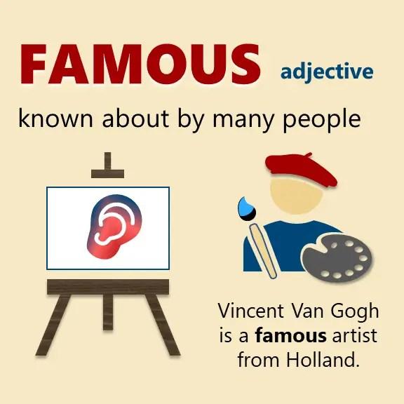 Famous or Popular. Famous - definition