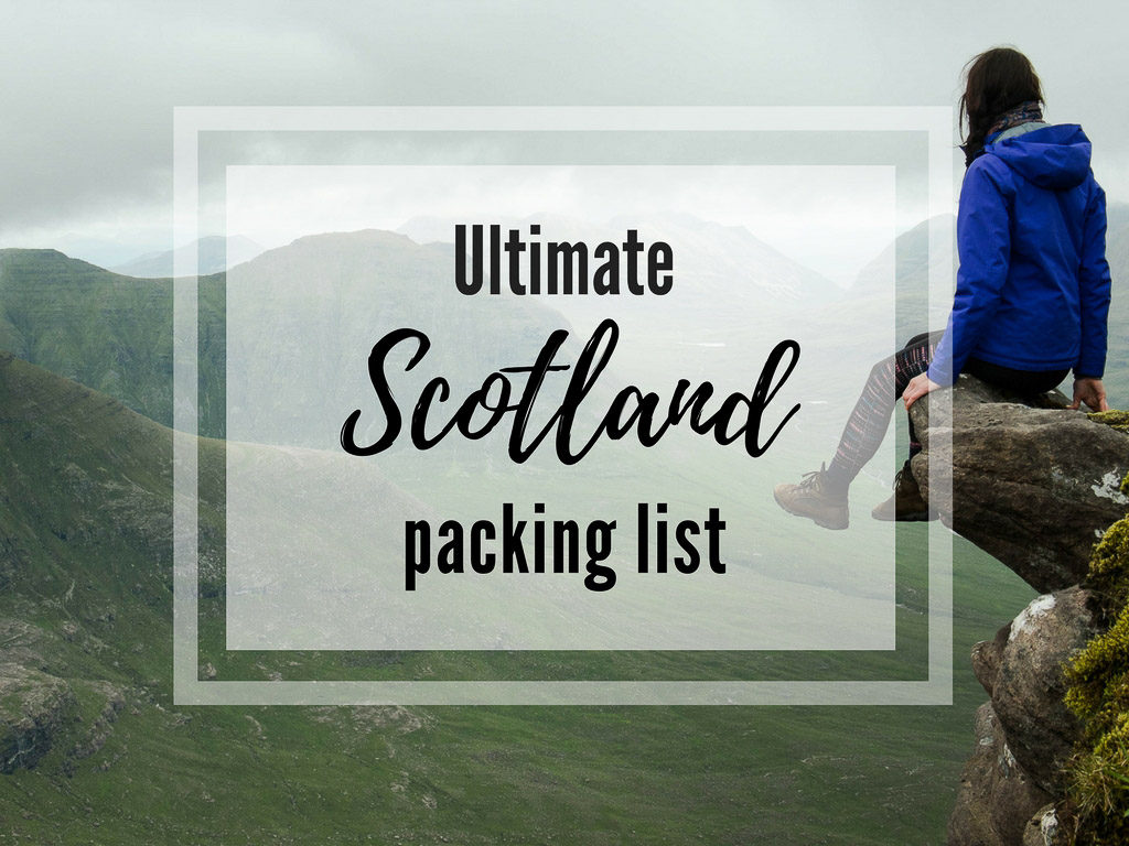 What to pack for Scotland – 4 seasons packing list for Scotland (+ ...