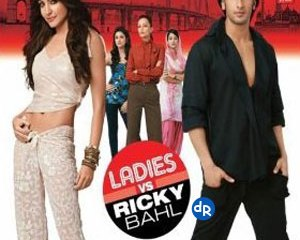 Ladies vs Ricky Bahl (2011) Hindi Movie Download Watch Online