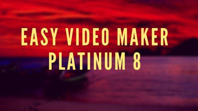 Easy Video Maker Platinum 8