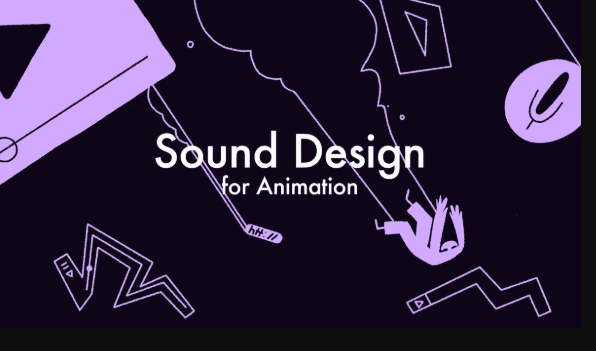 Sound Design for Animation Motion Design School Free Download