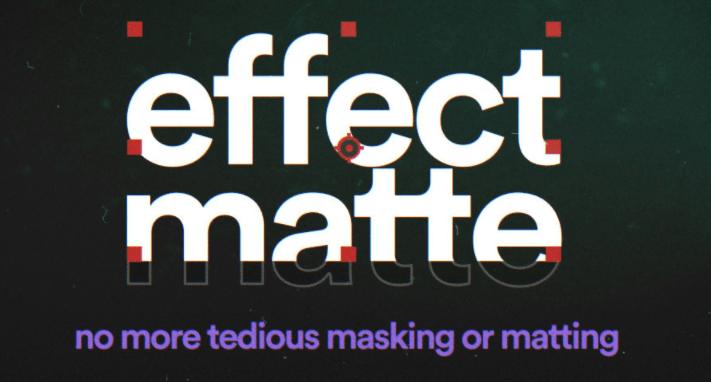 Effect Matte v1.3 for After Effects
