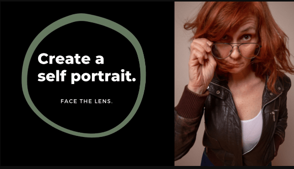 Create A Self Portrait, Face The Camera with Deanna Flinn