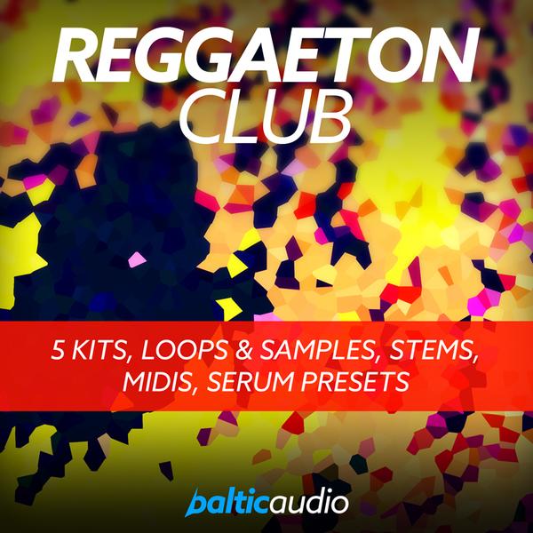 Baltic Audio Reggaeton Club [WAV, MiDi, Synth Presets]