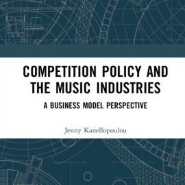 Competition Policy and the Music Industries: A Business Model Perspective (Premium)