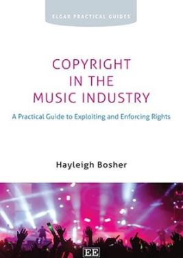 Copyright in the Music Industry A Practical Guide to Exploiting and Enforcing Rights