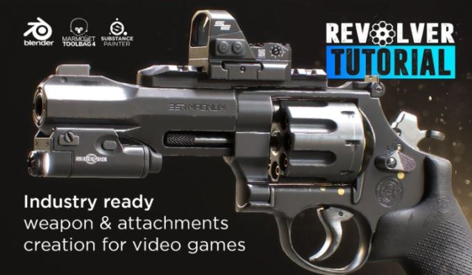Artstation - Revolver Tutorial - Industry Ready Weapon & Attachment Creation for Video Games (premium)