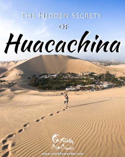 hidden secrets of huacachina peru