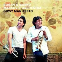 Boban & Marko Markovic Orchestra - Gipsy Manifesto