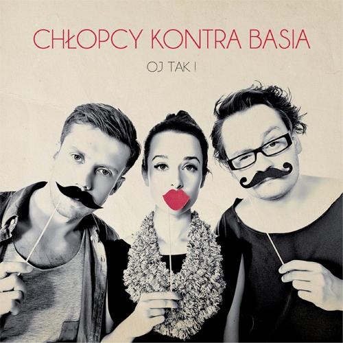 Chlopcy Kontra Basia  - Oj Tak!