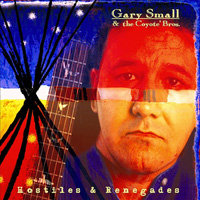 Gary Small & the Coyote Bros - Hostiles & Renegades