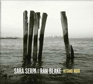 Ran-Blake-Sara-Serpa-Kitano-Noir-WMR