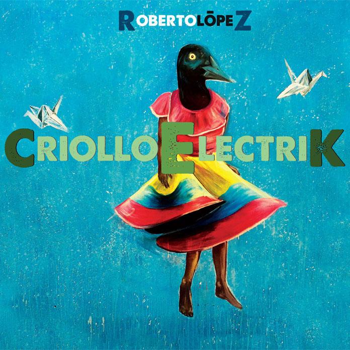 Roberto López - Criollo Elektric