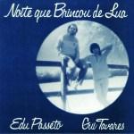 Edu Passeto and Gui Tavares: Noite que Brincou de Lua