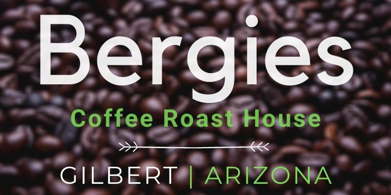 Bergies Coffee Roast House | Gilbert, AZ