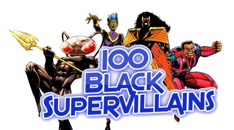100 Black Supervillains!