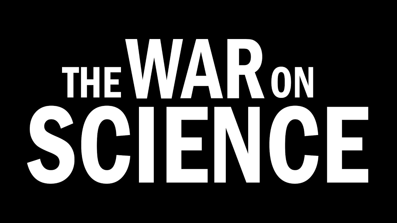 We're at war with science