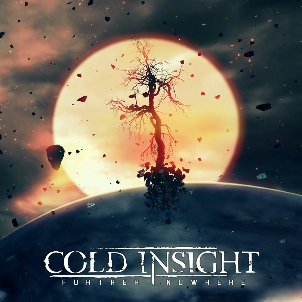 "Cold Insight - ""Further Nowhere"""