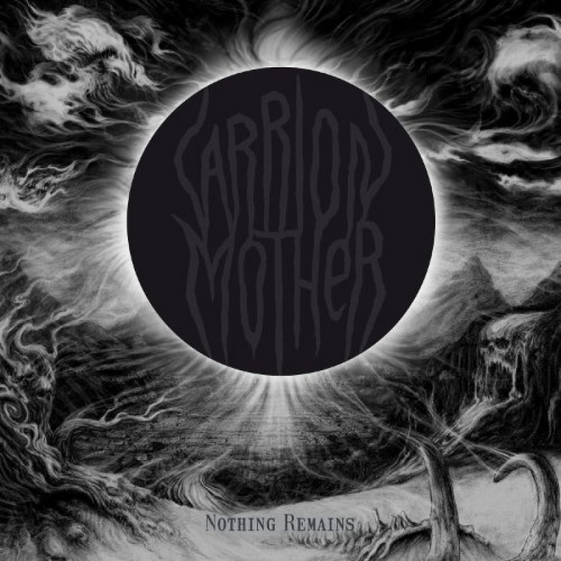 "Carrion Mother – ""Nothing Remains"""