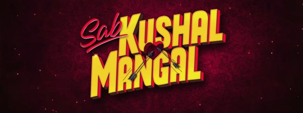 Sab KushalMangal Movie Review