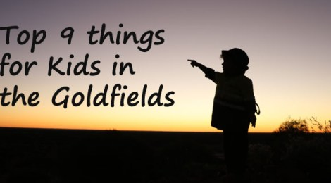 things to do with kids in kalgoorlie, things to do in the goldfields with kids, kalgoorlie travel with kids