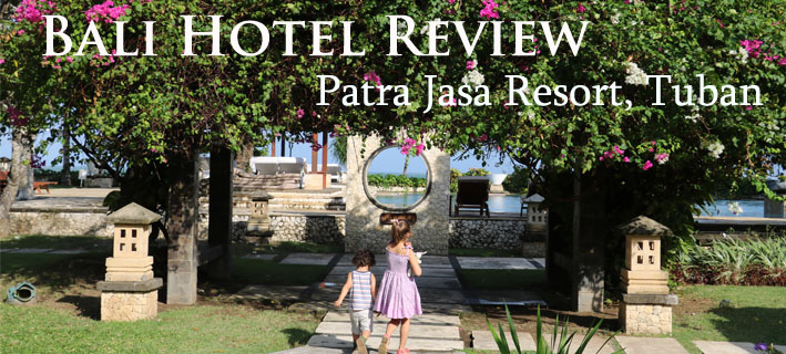 Patra Jasa Resort & Villas Review, Patra Jasa, Great Bali Family Hotel, Family Resort Bali, Bali Resort Tuban