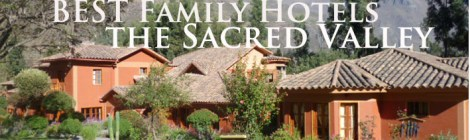 best family hotels the sacred valley, the sacred valley of peru, family friendly hotels sacred valley, best kids hotels peru